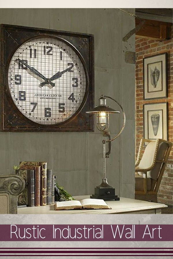 Sophisticated Warm And Rustic Industrial Wall Art Decor Home Wall Art Decor Industrial Wall Art Industrial Wall Industrial Wall Decor
