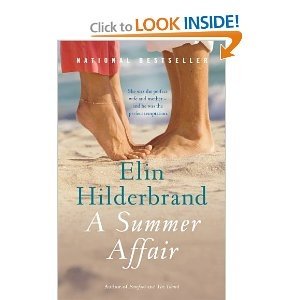 A Summer Affair, Elin Hilderbrand  Such a great read! All her books take place on Nantucket Island...she captures the feel of the island so beautifully:)