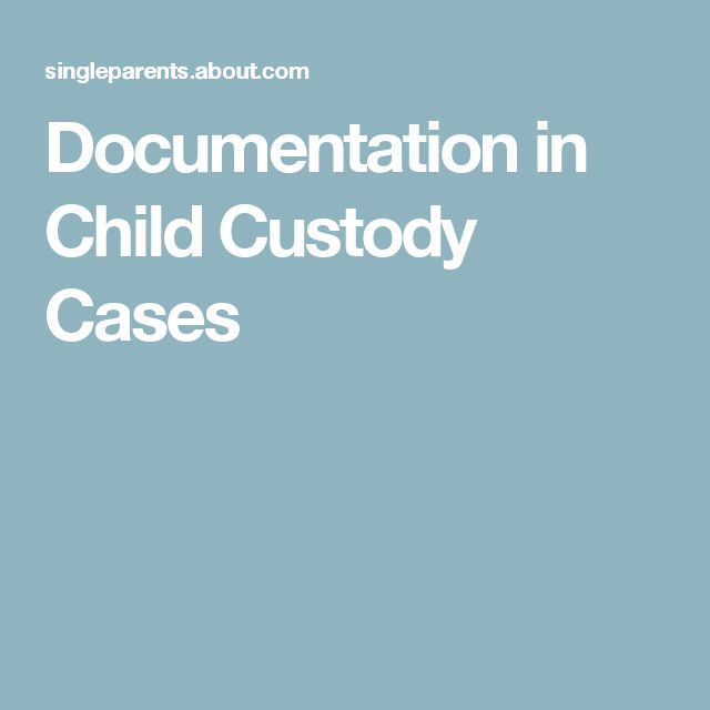 Documentation in Child Custody Cases