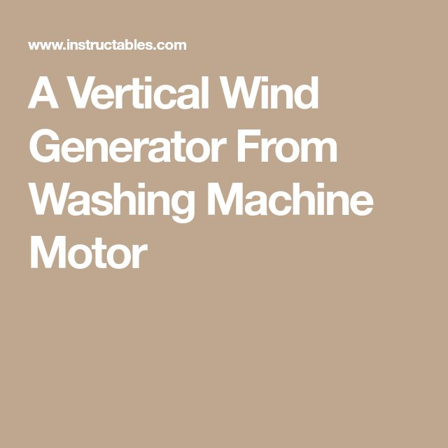 A Vertical Wind Generator From Washing Machine Motor