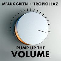 PUMP UP THE VOLUME - Tropkillaz & Meaux Green by ✞ЯфPKiLLΔℤ on SoundCloud