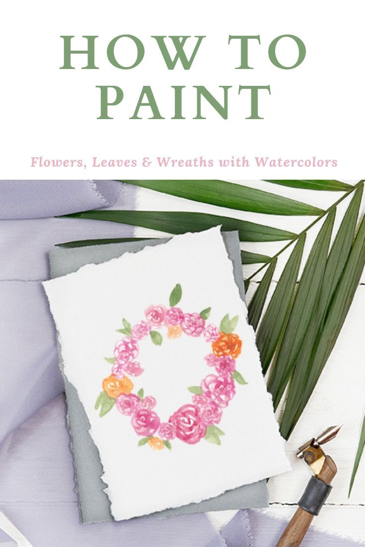 Discover How To Paint Watercolor Flowers Leaves And Wreaths In