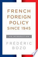 "When Charles de Gaulle declared that ""it is because we are no longer a great power that we need a grand policy,"" he neatly summarized France's predicament on the world scene. In this compact and engaging history, author Frederic Bozo deftly recounts France's efforts to reconcile its proud history and global ambitions with a realistic appraisal of its capabilities, from the aftermath of World War II to the present."