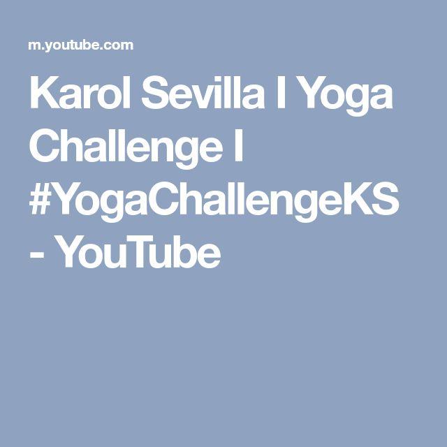 Karol Sevilla I Yoga Challenge I #YogaChallengeKS - YouTube