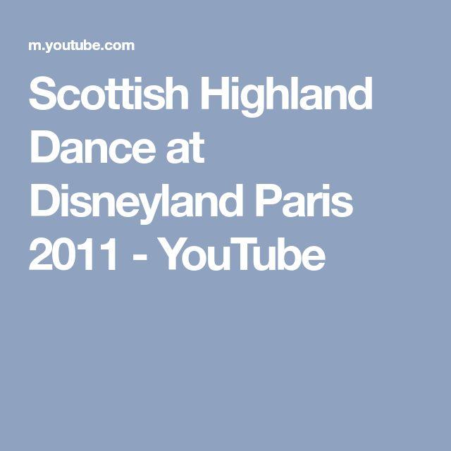 Scottish Highland Dance at Disneyland Paris 2011 - YouTube