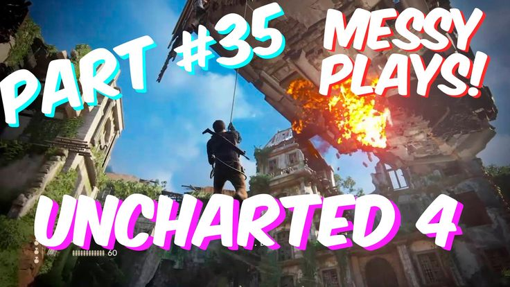 Lets Play - UNCHARTED 4 - Part #35 with Commentary - Messyplays