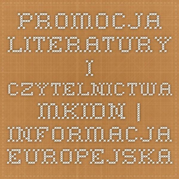 Promocja literatury i czytelnictwa - MKiDN | Informacja europejska dla młodzieży