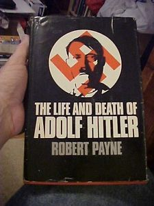 1973 Book Life and Death of Adolf Hitler Biography by Payne WW2 Germany History