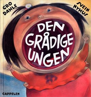 Den grådige ungen - Gro Dahle              Svein Nyhus En vill og poetisk bildebok om vesle gullskattÅse som blir krokodillesulten og forvandles til DEN GRÅDIGE UNGEN som aldri får nok.