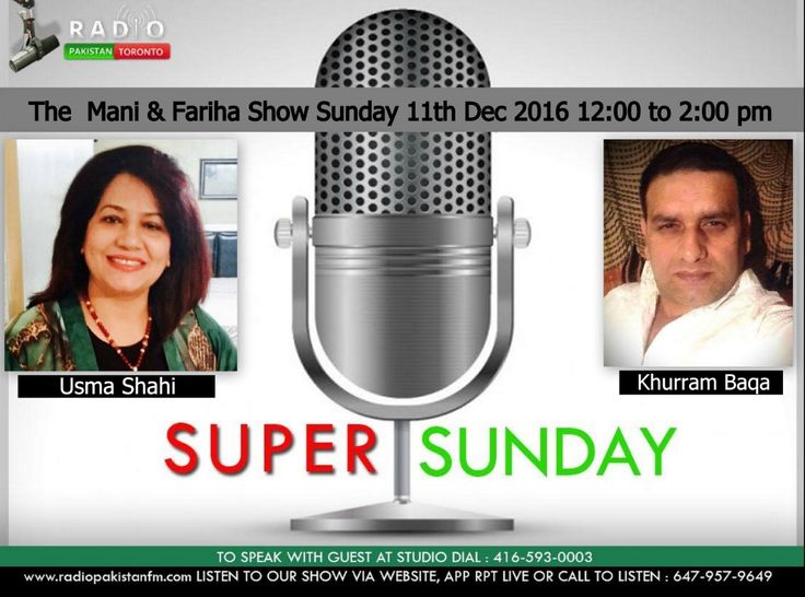 "This Sunday The Mani & Fariha Show Is Going To Be Superb With Our Special Guests #UsmaShahi & #KhurramBaqa  LISTEN LIVE 11 Dec 2016 (Sunday) -#TheManiandFarihaShow - 12 to 2 pm EST tune into www.radiopakistan.fm for a great show! To speak with us at the studio call: 416.593.0003 It's a free phone app download by searching ""RPT Live""  Or can be heard online  http://radiopakistanfm.com/ Or by calling: Local no: 647 957 9649 We also have call in numbers for the U.S., U.K, and Australia!! U"