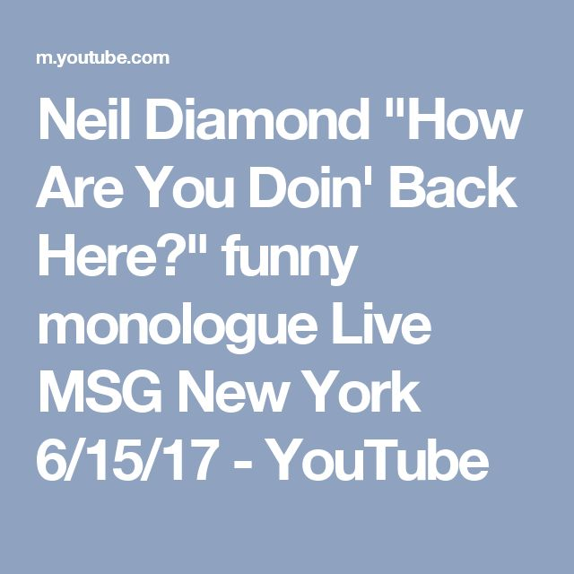 """Neil Diamond """"How Are You Doin' Back Here?"""" funny monologue Live MSG New York 6/15/17 - YouTube"""