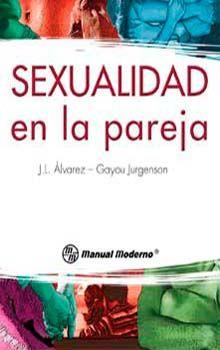 Sexualidad en la pareja / Juan Luis Álvarez-Gayou Jurgenson. México : El Manual Moderno, 1996. http://absysnetweb.bbtk.ull.es/cgi-bin/abnetopac?TITN=485244