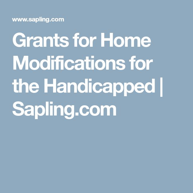 Grants for Home Modifications for the Handicapped | Sapling.com