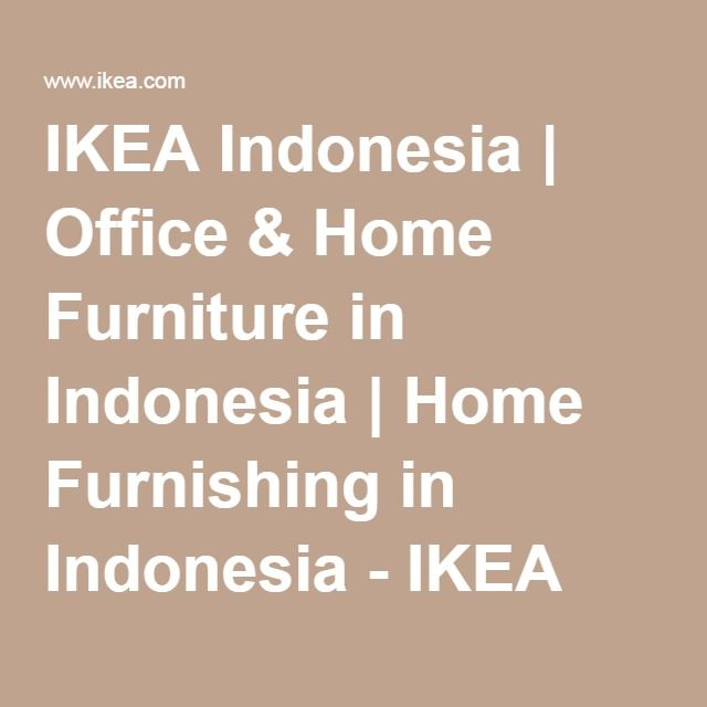 IKEA Indonesia | Office & Home Furniture in Indonesia | Home Furnishing in Indonesia - IKEA