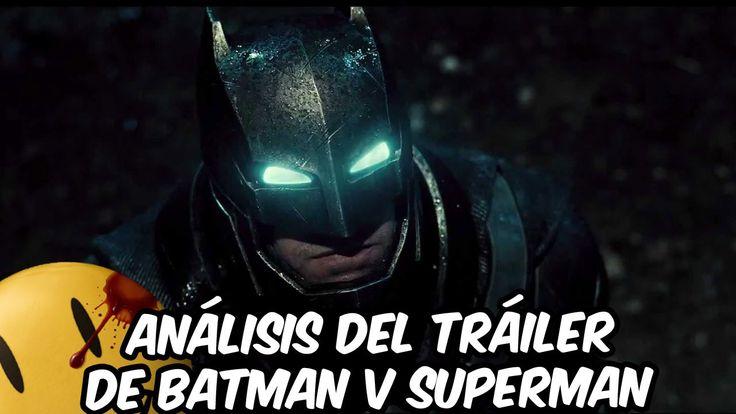 Análisis del Tráiler de Batman vs Superman | Batman v Superman: Dawn of ...