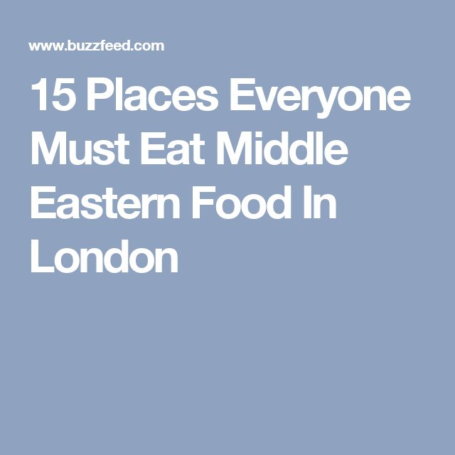 32 best london images on pinterest travel in london and london 15 places everyone must eat middle eastern food in london malvernweather Image collections