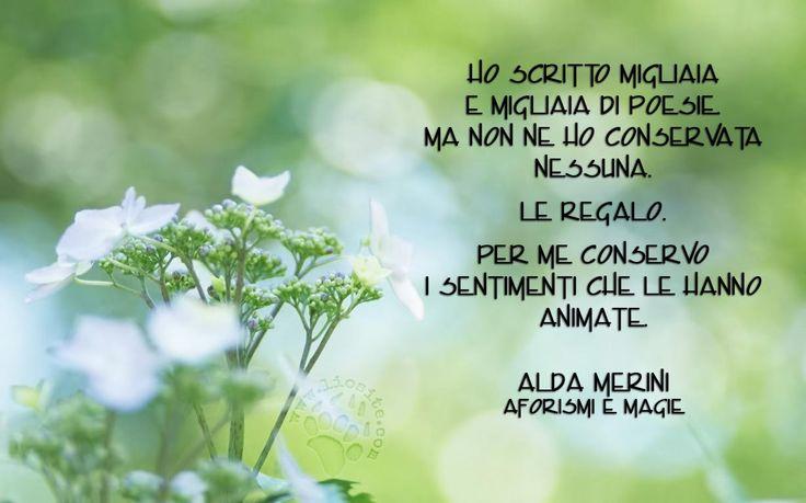 Per Alda Merini i sentimenti si scrivevano, ma erano comunque la cosa più…