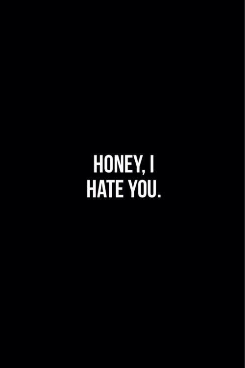 Cariño,te odio. – #20s #Cariñote #odio