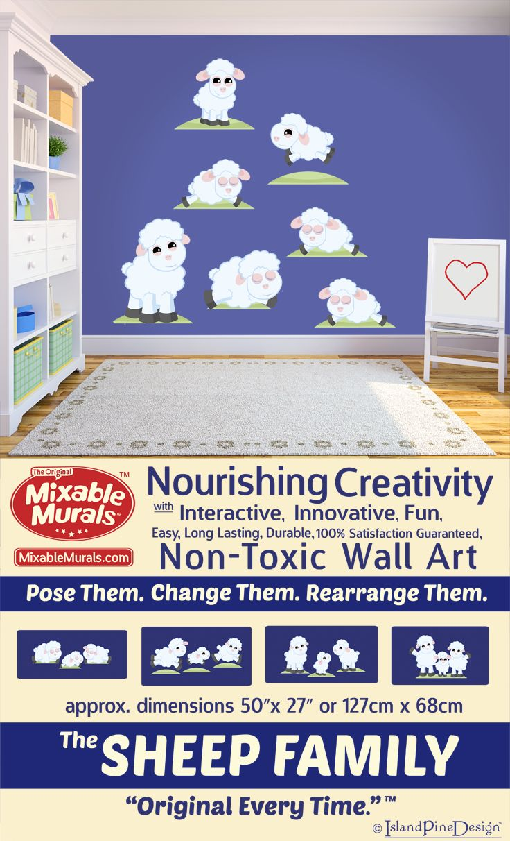 Creative kids love to personalize their spaces. Decorate again and again with non-toxic wall sticker kits from Mixable Murals without repeated shopping trips. Introducing The Sheep Family. -100% Satisfaction Guaranteed -Durable -Non Toxic -Long Lasting -High Quality Materials -No Mess-No Residue -Easy To Use -No Tools Required -Tear Resistant -Stretch Resistant -Wrinkle Resistant -Boredom Resistant -Always Original Engage your child's curiosity and imagination.  www.mixablemurals.com
