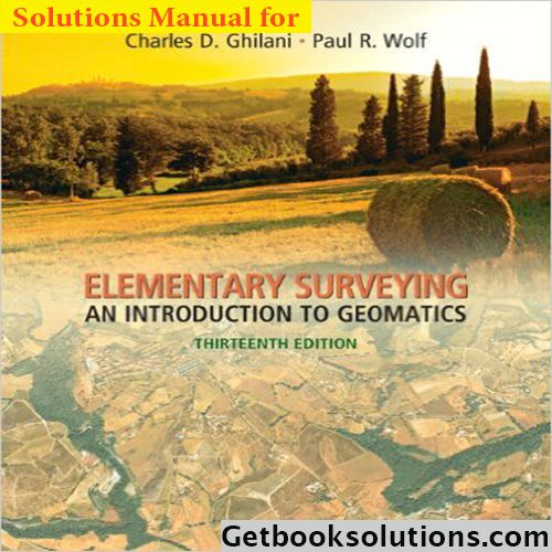 Solution Manual for Elementary Surveying: An Introduction to Geomatics, 13th Edition Charles D. Ghilani 5 (100%) 1 vote This is Full Solution Manual for Elementary Surveying: An Introduction to Geomatics, 13th Edition Charles D. Ghilani Click link bellow to view sample: https://getbooksolutions.com/wp-content/uploads/2017/01/Solution-Manual-for-Elementary-Surveying-An-Introduction-to-Geomatics-13th-Edition-Charles-D-Ghilani.pdf Origin Book information: Char...