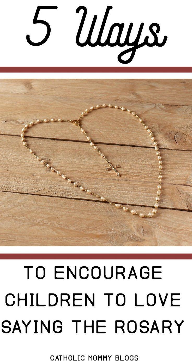 5 ways to encourage children to love saying the rosary catholic
