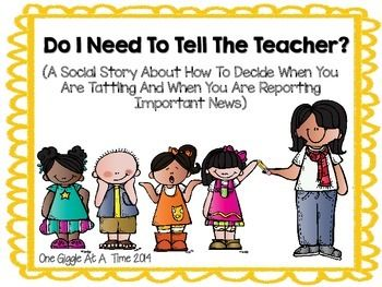 Do I Need To Tell The Teacher? (A Social Story About How To Decide When You Are Tattling And When You Are Reporting Important News ) is a great way to help students prepare for how to handle the experience of participating in a classroom society and determining important newsworthy events that the teacher needs to be involved in, from unimportant things that can be handled independently .