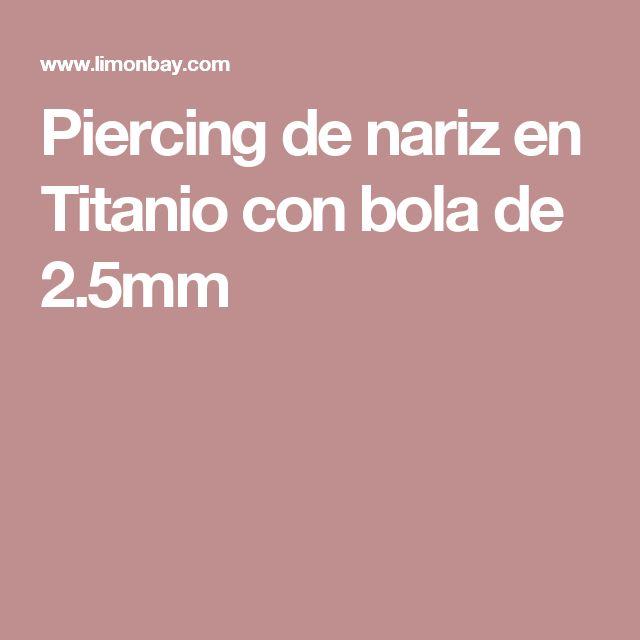 Piercing de nariz en Titanio con bola de 2.5mm