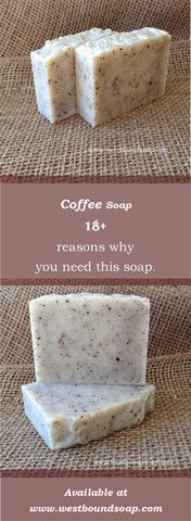 A great list of reasons coffee soap is good for you. Pin now read later!  www.westboundsoap.com
