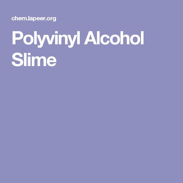 Polyvinyl Alcohol Slime