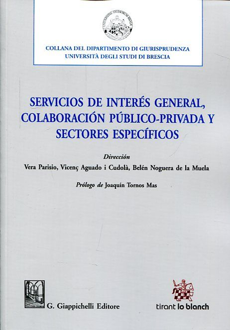 Servicios de interés general, colaboración público-privada y sectores específicos.   Tirant lo Blanch, 2016