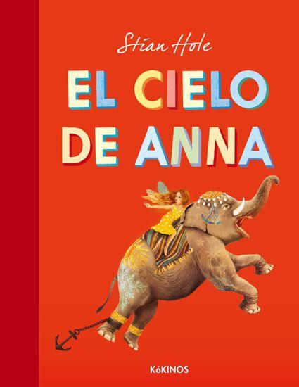 """Stian Hole. """"El cielo de Anna"""". Editorial Kókinos (8 a 12 años) Muerte madre"""