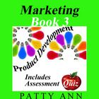 Marketing Book 3 > Product Development, is an important and fundamental aspect of the marketing mix. This book includes important information re...
