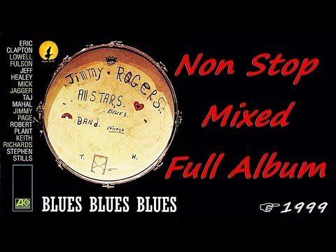 The Jimmy Rogers All Stars - Blues Blues Blues [Non Stop Full Album] (Kostas…