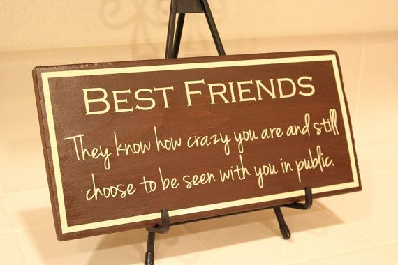 Best 25 Best Friend Sayings Ideas On Pinterest: Best Friend Wooden Sign Perfect Gift Funny Sign By