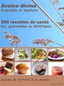 Avoine divine, propriétés et bienfaits, 260 recettes de santé Boutique Kobo books