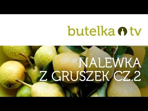 Wyjątkowa nalewka z gruszek - rewelacyjna gruszkówka - cz.2/2