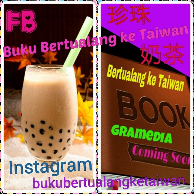 "#Zenzhu_Naicha #Minuman #Teh #Susu #Mutiara #Bubble #Tea #Asal #Taiwan  #Buku ""Bertualang ke Taiwan"" #Terbitan #Gramedia #ComingSoon!!! 快 出現 囖  #Baca #BukuBertualangKeTaiwan, Ikuti Petunjuknya,Rasakan Sensasi Petualangannya (^ω^)  #愛 台灣 以前,的時候, 以後 (^ω^) Love Taiwan Before, During, and After  Taiwan is a Beautiful Heart Because Taiwan Will Touch you (^ω^) #BKT"