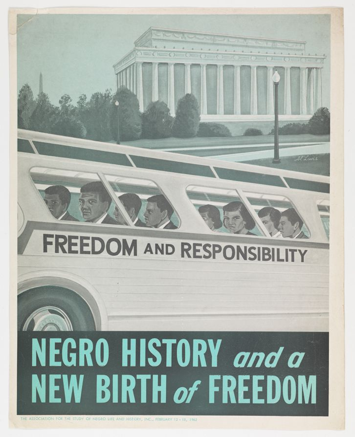 1962 Negro History poster, published by the Association for the Study of Negro Life & History, made reference the Freedom Rides of 1961. It also anticipates the centennial of Abraham Lincoln's Gettysburg Address and the March on Washington in 1963. (Virginia Historical Society, Accession number: 2001.35.2)