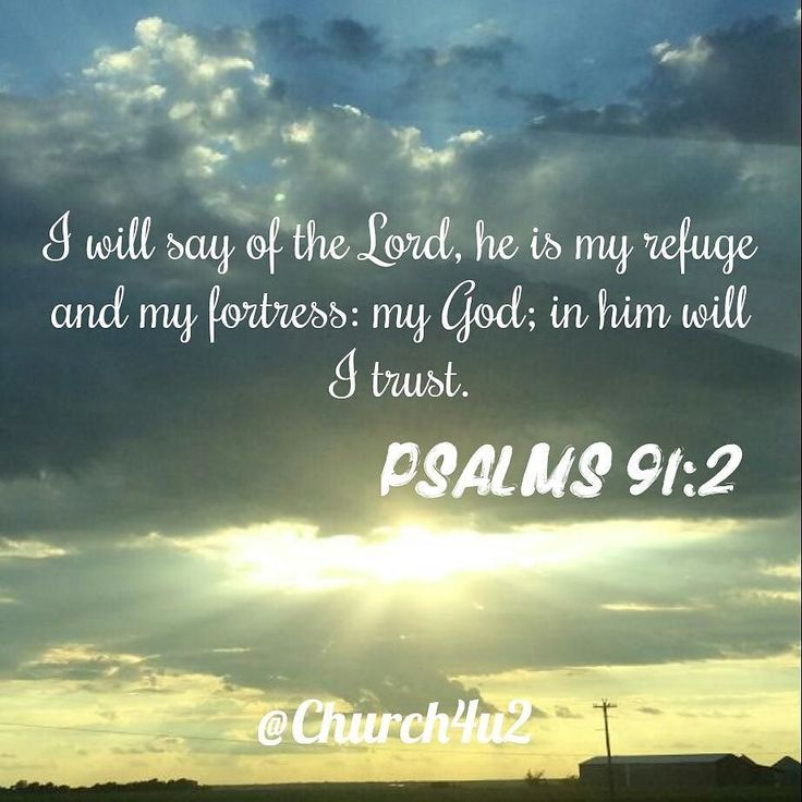 Psalm 91:2 More