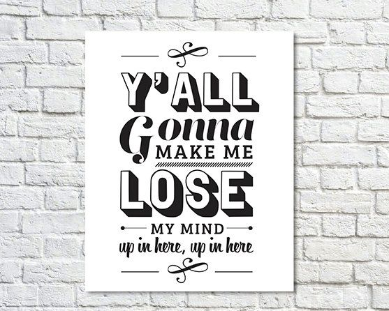 Typography Print, Type Poster, Gansta Rap, Rap Quotes, Black White Decor, Lyrics, Modern Art, Y'all Gonna Make Me Lose My Mind (8x10)