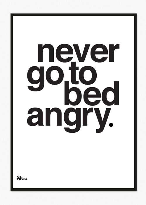 NEVER GO TO BED ANGRY  ByKrohn