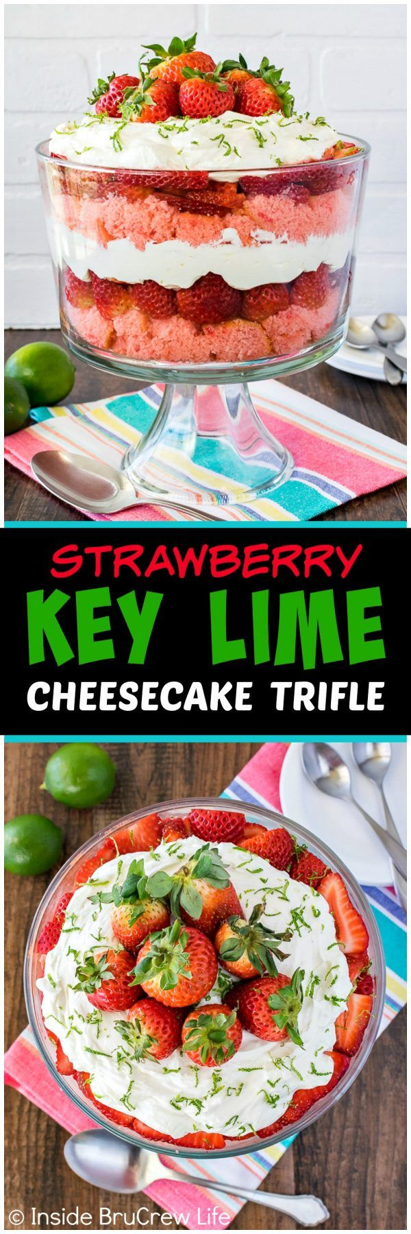 Strawberry Key Lime Cheesecake Trifle - layers of fresh fruit, cake, and no bake cheesecake in one large bowl makes an easy dessert! Great recipe for spring or summer dinner parties!