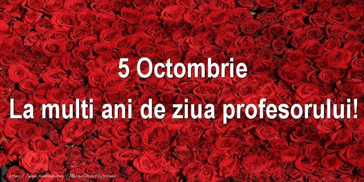 5 Octombrie La multi ani de ziua profesorului!