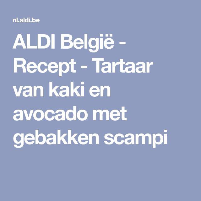ALDI België - Recept - Tartaar van kaki en avocado met gebakken scampi