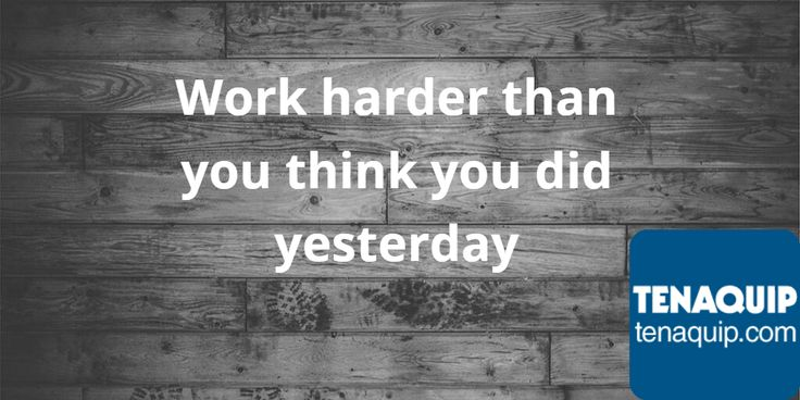 Work harder than you think you did yesterday. #MondayMotivation