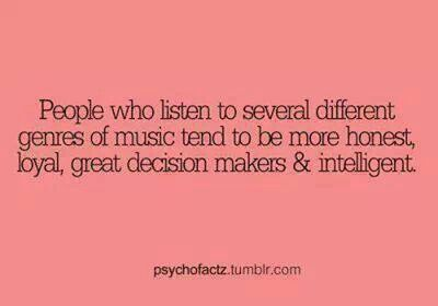 #music #quotes- I din,t think of that this way and I don't know if it is true, althought I know that they are much more open minded.
