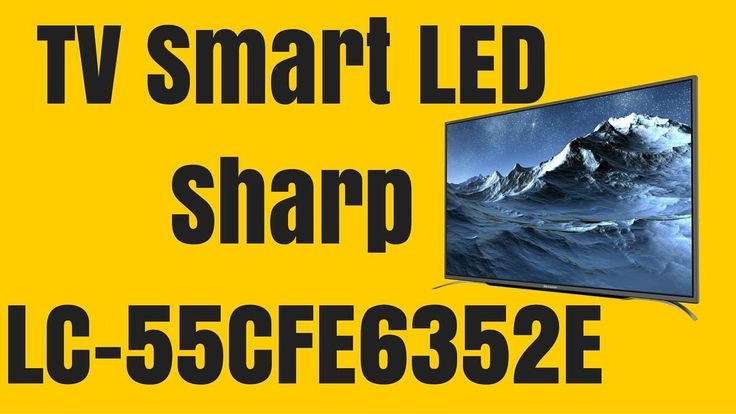Televizor Smart LED Sharp 140 cm LC-55CFE6352E Full HD - Sharp LC-55CFE6...