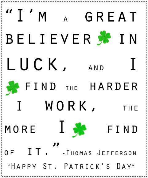"printable quote ""I'm a great believer in luck, and I find the harder I work, the more I find of it."""