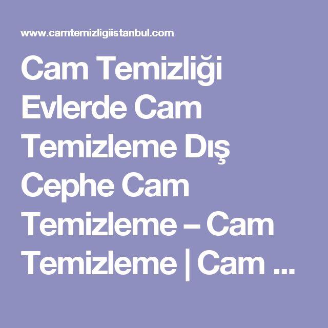 Cam Temizliği Evlerde Cam Temizleme Dış Cephe Cam Temizleme – Cam Temizleme | Cam Temizliği İstanbul Daire Cami Temizliği Ofis Cami Temizleme