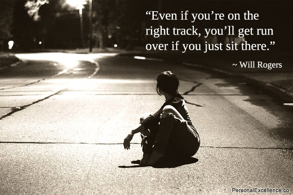 the right track: Sit, Life Quotes, Will Rogers Quotes, Google Search, Track, Shorts Inspiration Quotes, Keep Moving Forward, Savory Recipe, True Stories